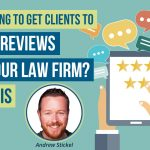 Use This Simple Tip to Get Law Firm Reviews on Google