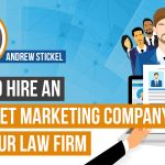 How to Hire an Internet Marketing Company For Your Law Firm