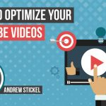 How To Properly Optimize Your YouTube Videos