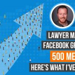 My Lawyer Marketing Facebook Group Hit 500 Members! Here's What I've Learned