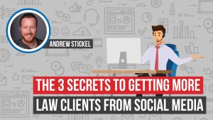 The 3 Secrets To Getting More Law Clients From Social Media