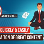 How To Create LOTS Of GREAT Content Quick & Easy
