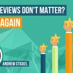 Think Reviews Don't Matter? Think Again!