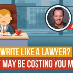 Writing Like A Attorney May Be Making You Lose Money