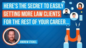 The Most Efficient Way To Get Clients For The Rest Of Your Legal Career