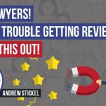 Having A Hard Time Getting Reviews For Your Law Firm? Try This!