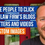 How To Get More People To Click On Your Law Firm's Blog Or Website