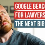 Should Attorneys Look Into Google Beacon?