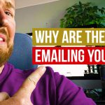 Why Are They Emailing You?