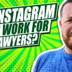 Are Instagram Ads Effective for Lawyers?