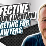 Is Location Targeting on Facebook Effective for Your Law Firm?