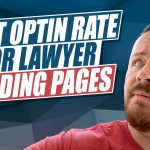 What's a Good Optin Rate For Lawyer Landing Pages?