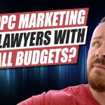 How Effective Is PPC Marketing For Lawyers with a Small Budget?