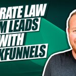 Why ClickFunnels is Great For Lawyer Lead Generation