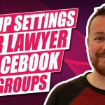 The Best Group Setting For Your Law Firm's Facebook Group