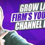 How To Grow Your Law Firm's YouTube Channel Fast!