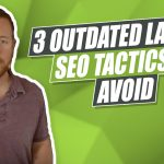 3 Outdated SEO Tactics Your Law Firm Is Currently Using