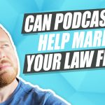 Can a Podcast Help Market Your Criminal Defense Law Firm?