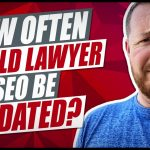 How Often Should You Update Your Law Firm's SEO