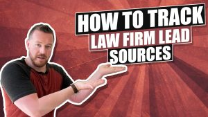 The Best Way To Track Where Law Firm Leads are Coming From