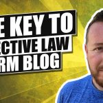 How To Get the Most Out Of Your Law Firm's Blog