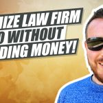 How to Optimize Your Law Firm's SEO WIthout Spending Tons of Money