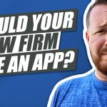 Can Having an App Help Market Your Law Firm?