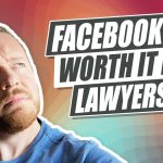 Are Facebook Ads Worth The Money For Lawyers?