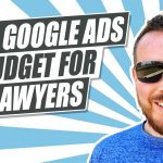 Best Way To Determine Google Ads Budget For Lawyers