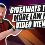 Can Giveaways Help Get Your Law Firm's Videos More Views?