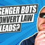 Can Lawyers Use Messenger and Chat Bots to Convert More Leads?
