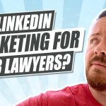Can LinkedIn Marketing Help You Find More Business Law Clients?