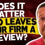 Does It Matter Who Leaves Reviews For Your Law Firm?