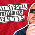 Does Website Speed Impact Your Law Firm's Google Ranking?