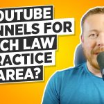 Does Your Law Firm Need a Separate YouTube Channel For Each Practice Area?