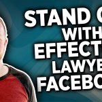 How Lawyers Can Stand Out With More Effective Facebook Ads
