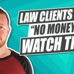 How To Deal With Law Clients Who Say They Have No Money