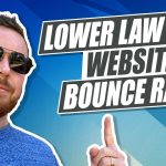 How To Lower Bounce Rate For Your Law Firm's Website