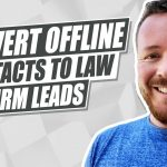 How to Convert Contacts to Law Firm Leads From Offline Events
