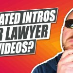 Should Lawyers Add Animated Intros To Their Videos?