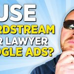 Should Lawyers Use Wordstream For Google Ads?