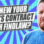 Should You Renew Your Contract With FindLaw?
