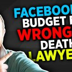 The Best Facebook Ad Budget & Strategy For Wrongful Death Lawyers