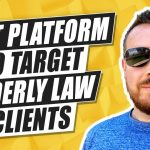 The Best Social Media Platform To Target Elderly Law Clients