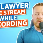 The Best Way Lawyers Can See Your Live Stream as You Record It