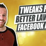 What To Tweak To Make Your Law Firm's Facebook Ads Better