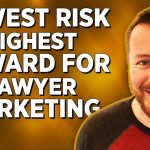 The Highest Reward Lowest Risk Method For Getting More Law Clients!