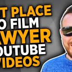 The Best Place to Film Lawyer Marketing Videos For YouTube