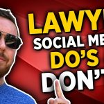 The Do's and Don'ts of Lawyer Social Media Marketing