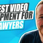 Best Video Equipment For Lawyer Videos